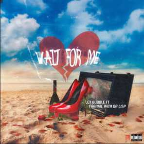 Wait For Me (feat. Frankiewithdalisp & Truth Major)