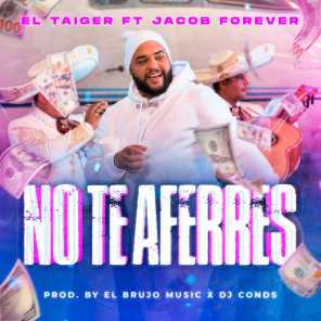 No Te Aferres (feat. Jacob Forever, Dj Conds & El Brujo Music)