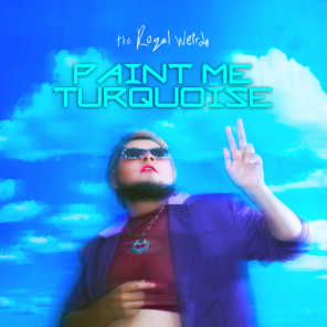 Paint Me Turquoise