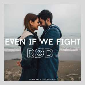 Even If We Fight (Extended Version)
