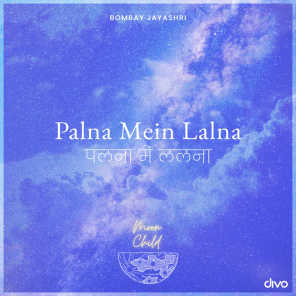 """Palna Mein Lalna (From """"Moon Child"""")"""