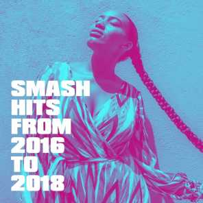 Smash Hits from 2016 to 2018