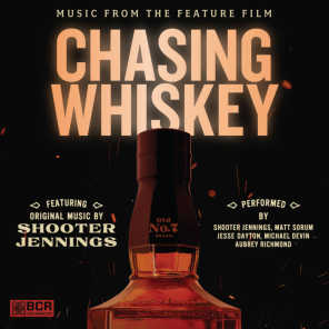 Chasing Whiskey (Official Documentary Soundtrack)