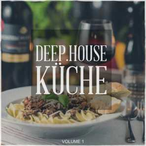 Deep House Kueche, Vol. 1 (Tunes, Fresh Out Of The Deep House Kitchen)