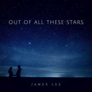 Out of All These Stars
