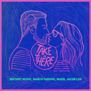 Take Me There (feat. Jacob Lee)