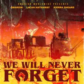 We Will Never Forget (feat. Omarion, Lalah Hathaway & Kierra Sheard)
