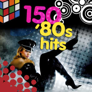 150 '80s Hits (Re-Recorded / Remastered Versions)