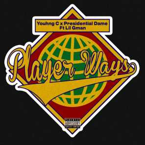 Player Ways (feat. Lil Gman & Presidential Dame)