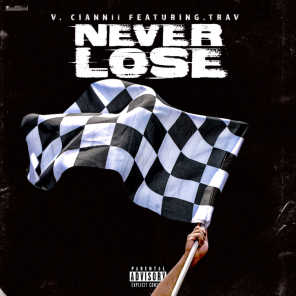 Never Lose (feat. TRAV)