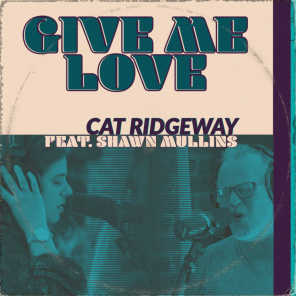 Give Me Love (feat. Shawn Mullins)
