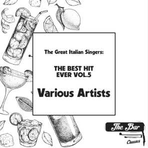 The Great Italian Singers: The Best Hits Ever Vol.5