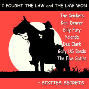 I Fought the Law and the Law Won - Sixties Secrets