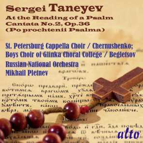 Taneyev: At the Reading of a Psalm, Cantata No. 2, Op. 36