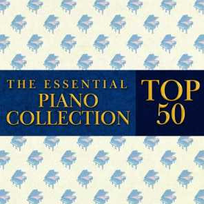 The Essential Piano Collection: Top 50