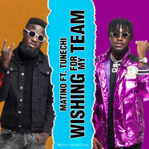 Wishing for My Team (feat. Tunechi)