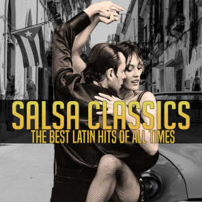 Salsa Classics - The Best Latin Hits of All Times