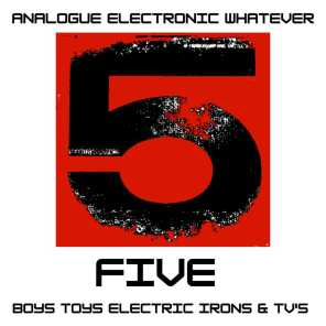 5 - Boys Toys Electric Irons & T.V.'s