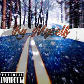 By Myself (feat. Static Shawn & Undarated Lor Chris)