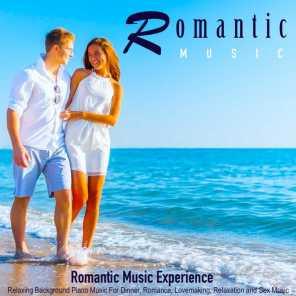 Romantic Music: Relaxing Background Piano Music for Dinner, Romance, Lovemaking, Relaxation and Sex Music
