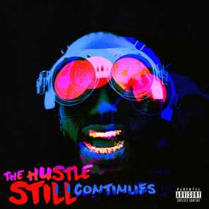 THE HUSTLE STILL CONTINUES (Deluxe)