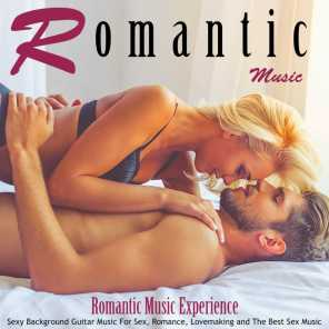 Romantic Music: Sexy Background Guitar Music for Sex, Romance, Lovemaking and the Best Sex Music