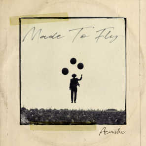 Made to Fly (Acoustic)