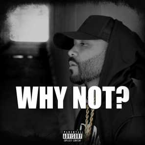 Why Not (feat. Nono Baby)