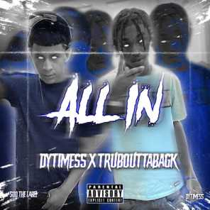 All In (feat. TrubouttabagK)