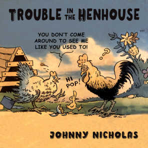 Trouble in the Henhouse