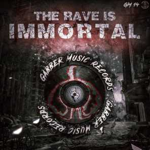 The Rave is Immortal