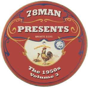 78Man Presents The 1950s: The Sixth Decade Of 78RPM Records, Vol. 3