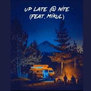 Up Late @ Nite (feat. Mikul)
