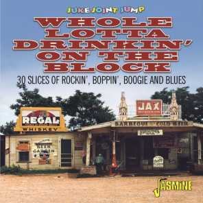 Juke Joint Jump Vol. 1: Whole Lotta Drinkin' on the Block (30 Slices of Rockin', Boppin', Boogie and Blues)