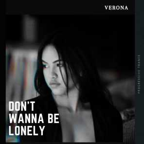Don't Wanna Be Lonely