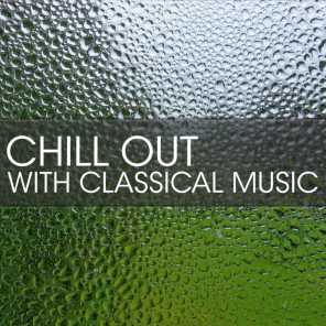 Chill Out with Classical Music