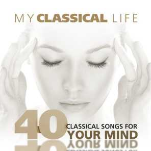 My Classical Life: 40 Classical Songs for your Mind