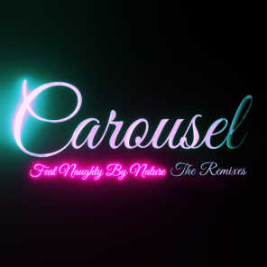 Carousel (The Remixes) [feat. Naughty By Nature]