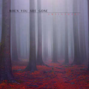 When You Are Gone