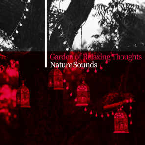 Garden of Relaxing Thoughts: Nature Sounds