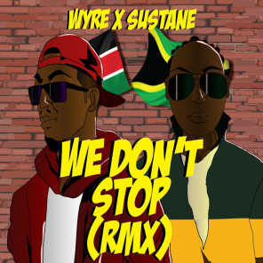 We Don't Stop (Remix) [feat. Sustane]