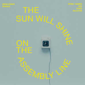 The Sun Will Shine on the Assembly Line