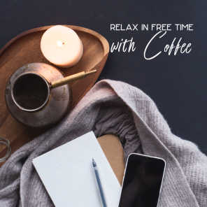 Relax in Free Time with Coffee – Jazz Music Background for Quick Break and Rest