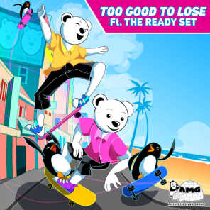 Too Good To Lose (feat. The Ready Set)