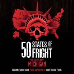 """50 States Of Fright: """"The Golden Arm"""" Michigan (Original Soundtrack)"""