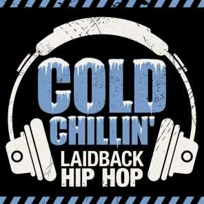 Cold Chillin' - Laidback Hip Hop