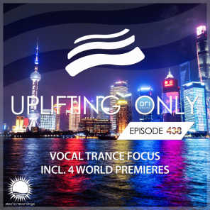 Uplifting Only Episode 438 (Vocal Trance Focus, July 2021) [FULL]