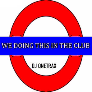We Doing This In the Club