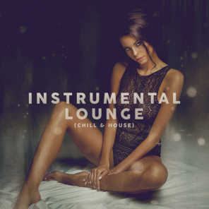 Instrumental Lounge (Chill & House)