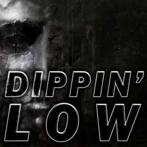Dippin' Low